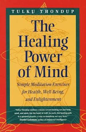 The Healing Power of Mind af Tulku Thondup