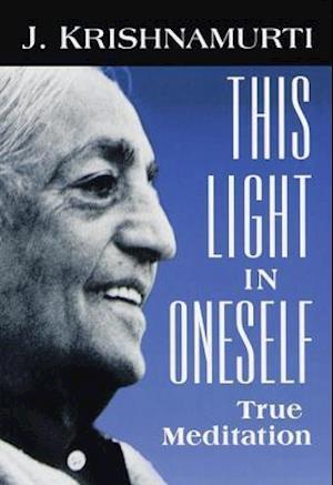 This Light in Oneself af J Krishnamurti, Joel Segel