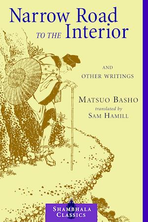 Narrow Road to the Interior af Sam Hamill, Matsuo Basho