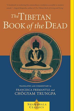 The Tibetan Book of the Dead af Chogyam Trungpa, Francesca Fremantle