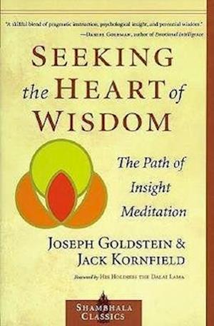 Seeking the Heart of Wisdom af Joseph Goldstein, Jack Kornfield