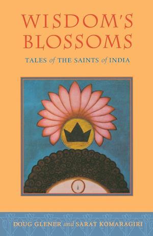 Wisdom's Blossoms af Sarat Komaragiri, Doug Glener