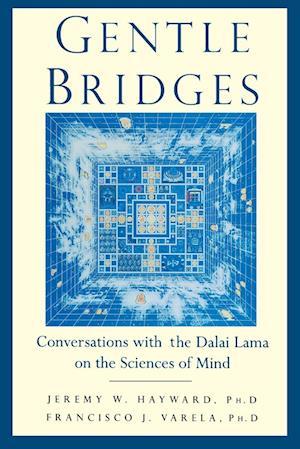 Gentle Bridges af Jeremy W. Hayward, Francisco J. Varela