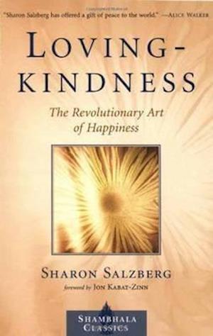 Loving kindness af Sharon Salzberg, Joh Kabat Zinn
