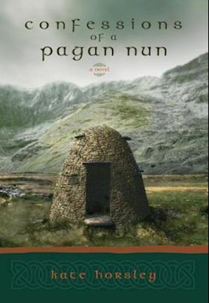 Confessions of a Pagan Nun af Kate Horsley