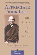 Appreciate Your Life af Taizan Maezumi, Taizan Maezumi Roshi, Hakuyu Taizan Maezumi