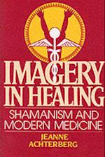 Imagery in Healing af Jeanne Achterberg