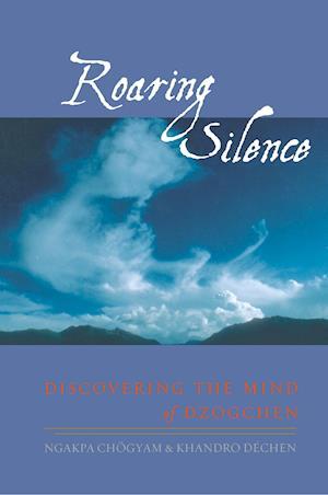 Roaring Silence af Ngakpa Chogyam