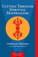Cutting Through Spiritual Materialism af John Baker, Trungpa Tulku Chogyam Trungpa, Sakyong Mipham