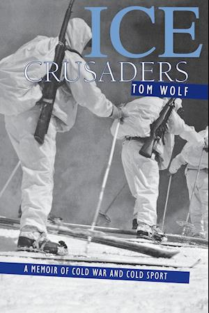 Ice Crusaders af Tom Wolf