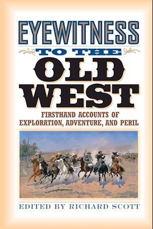 Eyewitness to the Old West af Richard Scott