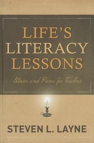 Life's Literacy Lessons af Steven L. Layne
