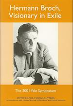 Hermann Broch, Visionary in Exile af Paul Michael Lutzeler