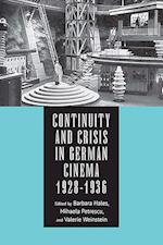 Continuity and Crisis in German Cinema 1928-1936 (Screen Cultures: German Film and the Visual)