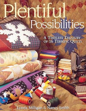 Plentiful Possibilities. a Timeless Treasury of 16 Terrific Quilts - Print on Demand Edition af Nancy Smith, Lynda Milligan, Nancy Smith