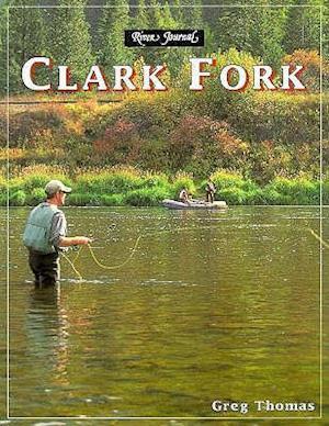 Bog, paperback Clark Fork af Greg Thomas