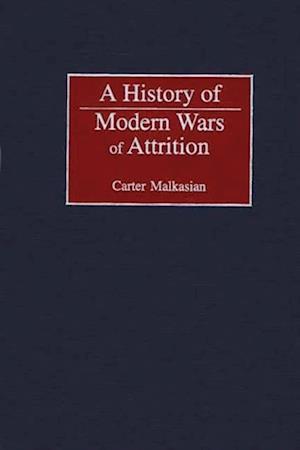 History of Modern Wars of Attrition af Carter Malkasian