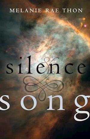 Silence & Song af Melanie Rae Thon