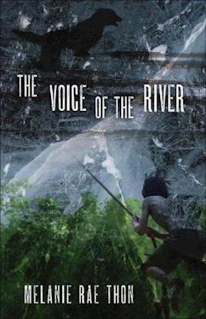 The Voice of the River af Melanie Rae Thon