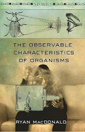 The Observable Characteristics of Organisms af Ryan Macdonald
