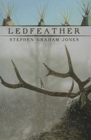 Ledfeather af Stephen Graham Jones