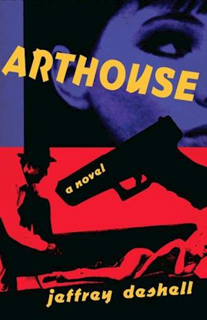 Arthouse af Jeffrey Deshell