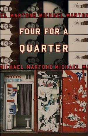 Four for a Quarter af Michael Martone