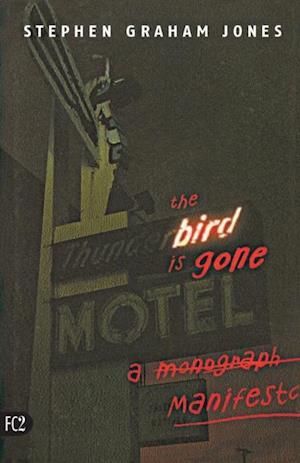 Bird is Gone af Stephen Graham Jones
