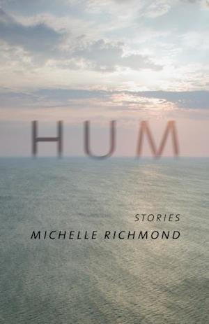 Hum af Michelle Richmond
