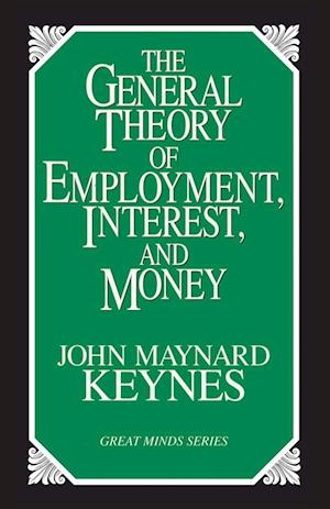 The General Theory of Employment, Interest, and Money af John Maynard Keynes