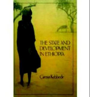 State and Development in Ethiopia af Girma Kebbede