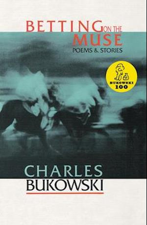Betting on the Muse af Charles Bukowski
