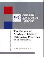 The Survey of Academic Library Cataloging Practices, 2011-12 af Primary Research Group
