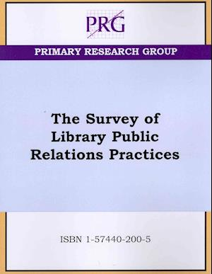 The Survey of Library Public Relations Practices af Primary Research Group