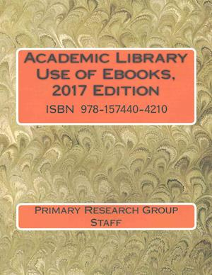 Bog, paperback Academic Library Use of Ebooks 2017 af Primary Research Group
