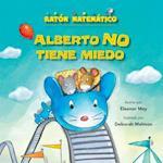 Alberto No Tiene Miedo (Albert Is Not Scared) (Raton Matematico Mouse Math)