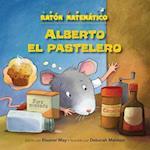 Alberto El Pastelero (Albert the Muffin-Maker) (Raton Matematico Mouse Math)