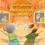 Perdida En El Museo (Lost in the Mouseum) (Raton Matematico Mouse Math)