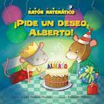 Pide Un Deseo, Alberto! (Make a Wish, Albert!) (Raton Matematico Mouse Math)