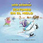 Ratones En El Hielo (Mice on Ice) (Raton Matematico Mouse Math)