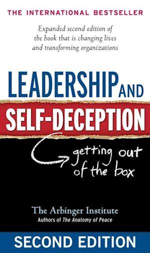 Leadership and Self-Deception af The Arbinger Institute