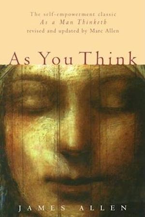 As You Think af James Allen, Mark Allen
