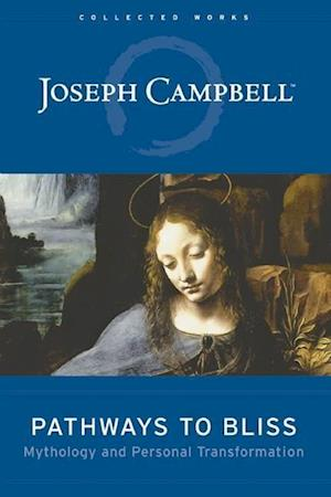 Pathways To Bliss af Joseph Campbell