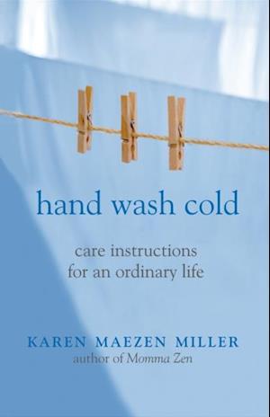 Hand Wash Cold af Karen Maezen Miller