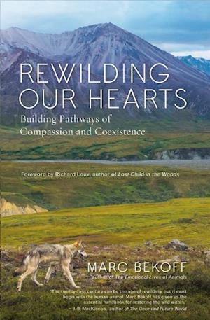 Rewilding Our Hearts af Marc Bekoff