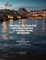 Proceedings of the Twenty-Sixth International Conference on Automated Planning and Scheduling
