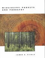 Mississippi Forests and Forestry af James E. Fickle