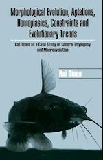 Morphological Evolution, Adaptations, Homoplasies, Constraints, and Evolutionary Trends af Rui Diogo