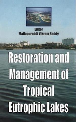 Restoration and Management of Tropical Eutrophic Lakes af John Cairns