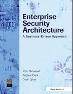 Enterprise Security Architecture af John Sherwood, Andrew Clark, Nicholas A Sherwood